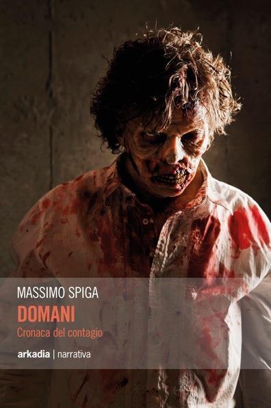 13452-domani__cronaca_del_contagio__massimo_spiga